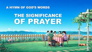 "2019 English Prayer Song With Lyrics | ""The Significance of Prayer"""