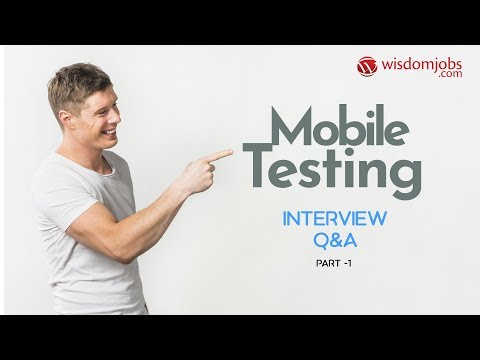 TOP 13 Mobile Testing Interview Questions And Answers 2019 Part-1 | Mobile Testing | WisdomJobs