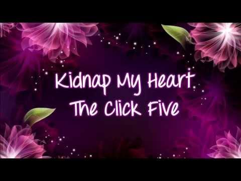 The Click Five - Kidnap My Heart (on screen lyrics)