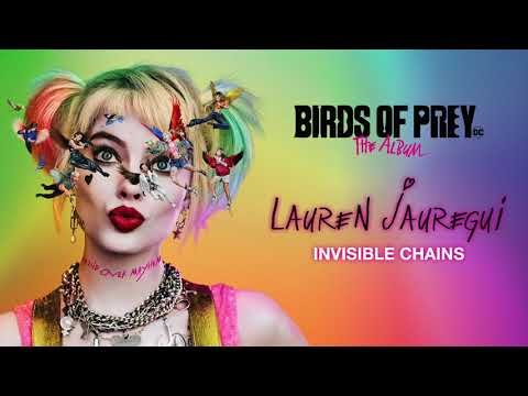 Lauren Jauregui Invisible Chains From Birds Of Prey The Album Official Audio