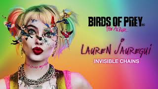 Lauren Jauregui - Invisible Chains (from Birds of Prey: The Album) [Official Audio]