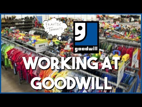 Working at Goodwill - Frantic Thoughts Ep. 38