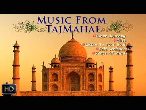 Music From TajMahal - Hindustani Classical Romantic Instrumental Music For Relaxation
