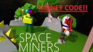OMG NEW SPACE MINERS MONEY CODE!!! (ROBLOX!)