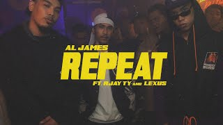 Al James - Repeat ft. Rjay Ty & Lexus (Official Music Video)