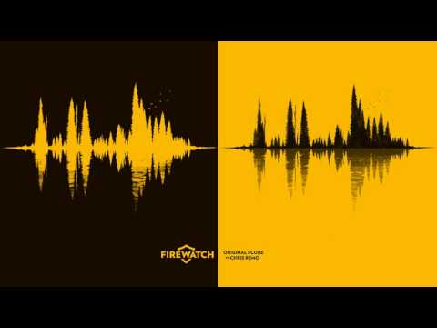 Firewatch :: Stay in your Tower and Watch :: Chris Remo