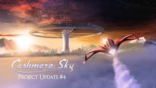 Cashmere Sky - Project Update 4