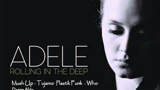 Mush Up Adele- Rolling In The Deep Vs Tujamo  Plastik Funk Deejay Aldo
