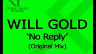 Will Gold - No Reply (Original Mix)