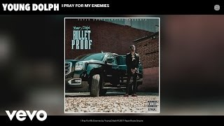 Mix - Young Dolph - I Pray For My Enemies (Audio)