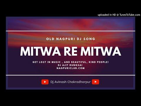 Mitwa Re Mitwa Delhi Na Jabe Re Old Nagpuri Dj Ajit