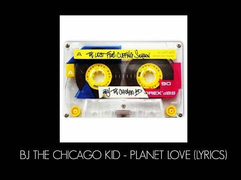 BJ The Chicago Kid - Planet Love (Lyrics)