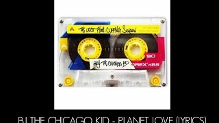 BJ The Chicago Kid - Planet Love (Lyrics)