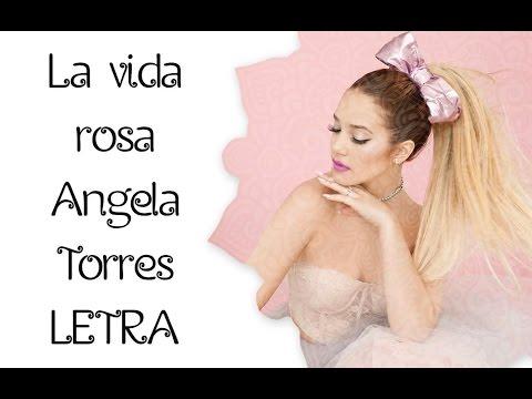 La vida Rosa || Angela Torres || LETRA💖💖
