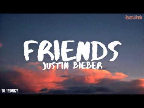 Justin Bieber - Friends (DJ Tronky Bachata Remix)