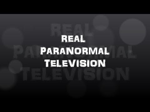 REAL PARANORMAL TELEVISION Episode #1 Part 2