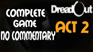 DreadOut [ACT 2] Walkthrough Full Horror Game - No Commentary
