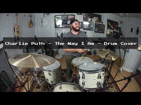 Charlie Puth - The Way I Am - Drum Cover