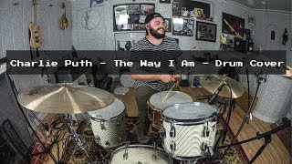 Charlie Puth - The Way I Am - Drum Cover Video