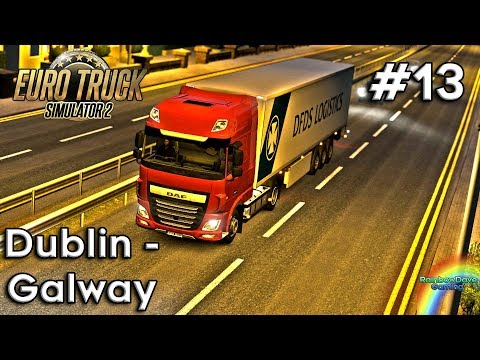 Euro Truck Simulator 2 | Episode 13 | Dublin (IE) to Galway (IE)