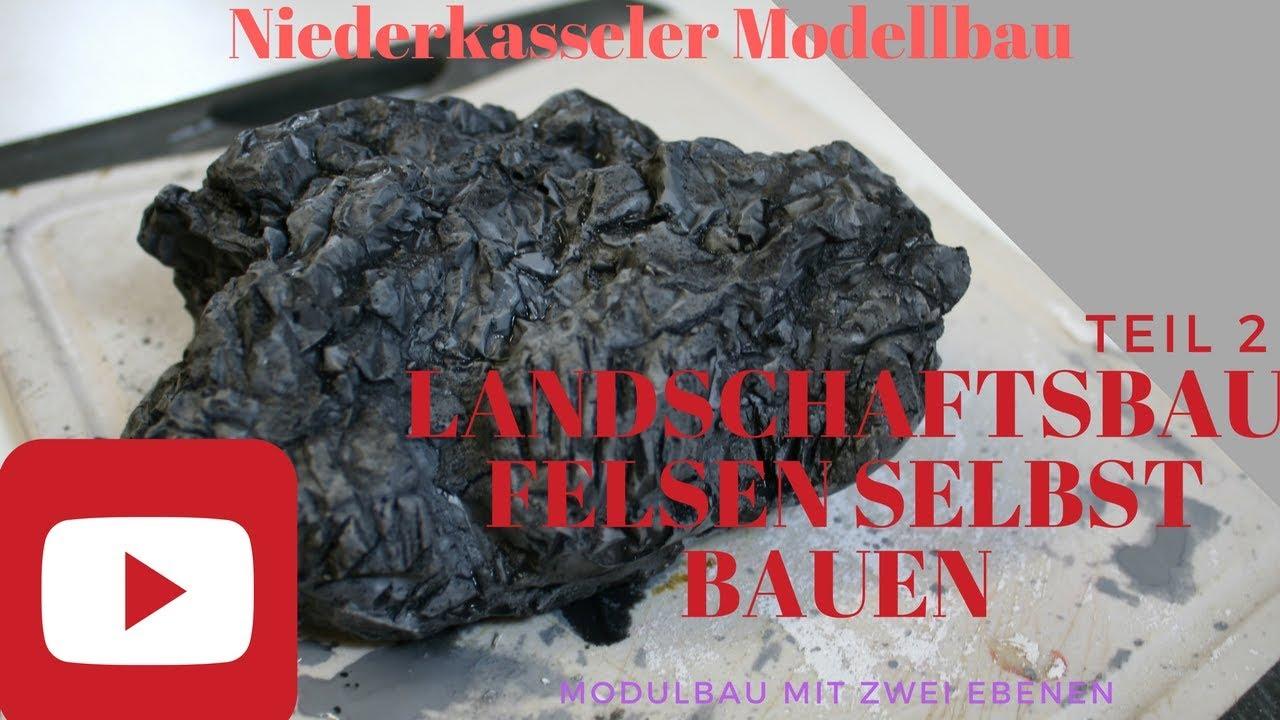 Landschaftsbau Felsen Und Gebirge Bauen Teil 2 Modellbahn