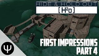 Hide & Hold Out - H2O: First Impressions — Part 4 — Early Advantage!