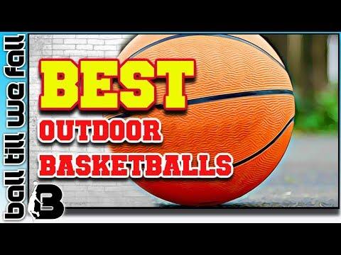 best-outdoor-basketballs-2018:-top-5-basketballs-for-every-budget!🏀-|-ball-till-we-fall