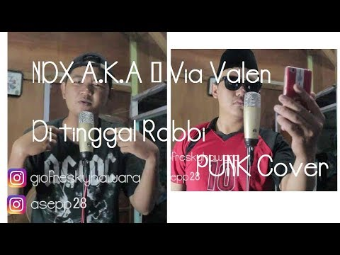 NDX A.K.A - Via Valen - Ditinggal Rabbi (Cover PUNK, METAL, POP)