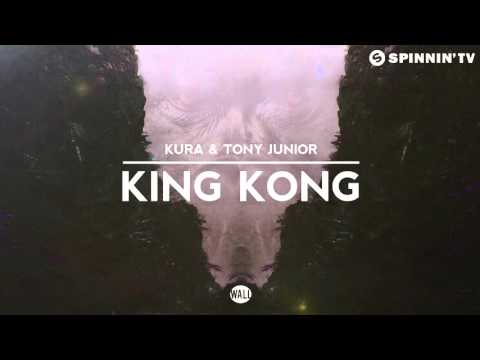 KURA & Tony Junior - King Kong (OUT NOW)