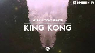 KURA & Tony Junior - King Kong