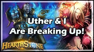 Uther & I Are Breaking Up! - Boomsday / Hearthstone