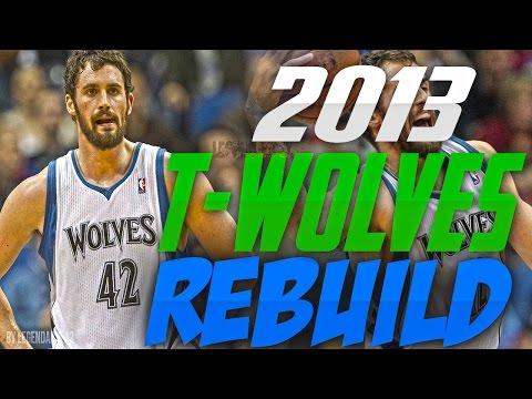 REBUILDING THE 2013 Minnesota TIMBERWOLVES!! KEVIN LOVE A SUPERSTAR?!! - NBA 2K17 MYLEAGUE