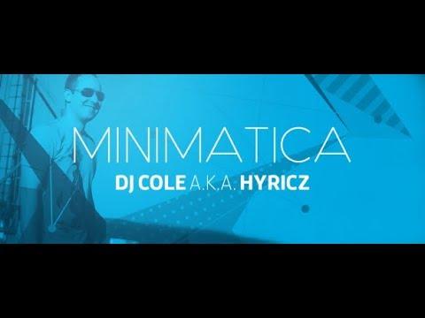 Minimatica 530 [Minimal] (with DJ Cole a.k.a. Hyricz) 11.04.2018
