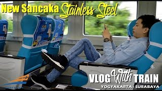 TRAIN VLOG NAIK KERETA MEWAH ISINYA BULE SEMUA Trip Sancaka Pagi Stainless Steel Yogya Surabaya