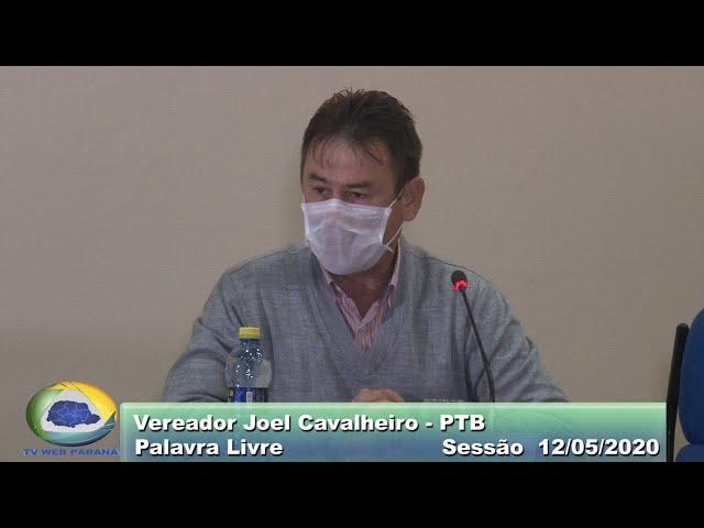 Vereador Joel Cavalheiro PTB  Palavra Livre Sessão 12 05 2020