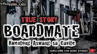 BOARDMATE (Kwentong Aswang sa Cavite)