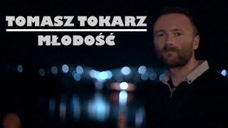 TOMASZ TOKARZ - MŁODOŚĆ (Wakacje, HIT LATA) Nowość (Official Video)