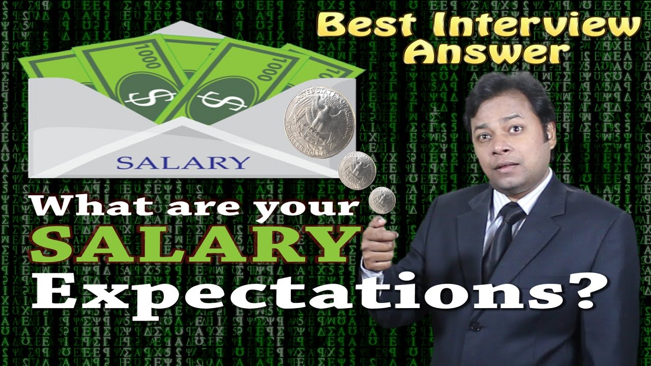 what are your salary expectations best job interview answer youtube - What Are Your Expectations For The Job What Is Your Expected Salary