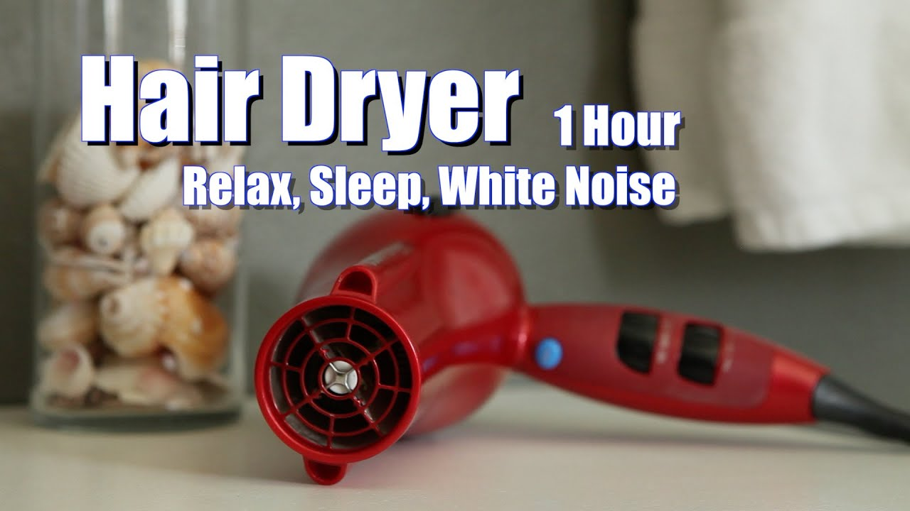 Hair Dryer on Low Sound - White Noise - 1 Hour - Relax ...