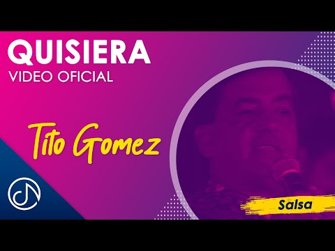 Quisiera - Tito Gomez / Official Video