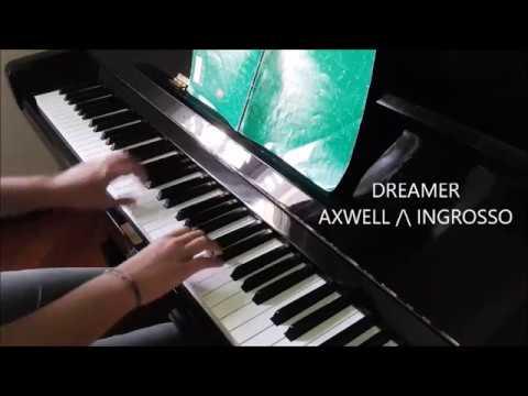 Axwell ingrosso dreamer piano cover by letitpiano youtube - Ingrosso bevande piano tavola ...