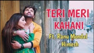 TeRi MeRi Kahani FT. Ranu Mondal & Hemesh New Song RingTone 2019