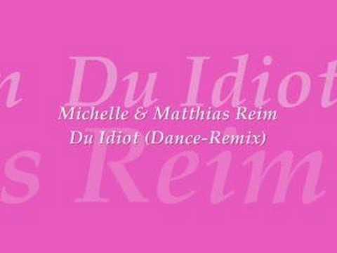 Michelle & Matthias Reim - Du Idiot