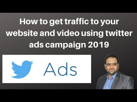 How to get traffic to your website and video using twitter ads campaign 2019