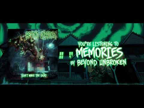 Beyond Unbroken - Memories