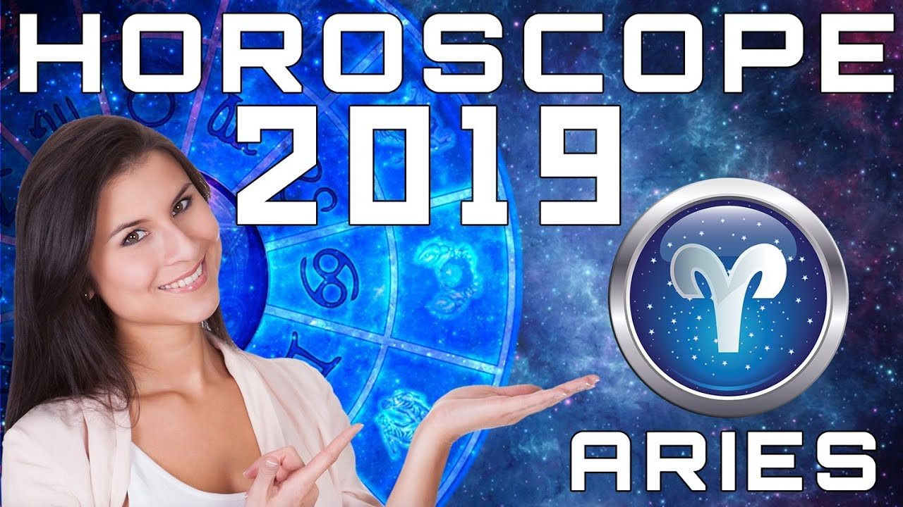 Aries Horoscope 2019 Predictions Youtube