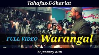 Asaduddin Owaisi | Full Video | Jalsa Tahafuz-E-Shariat at Warangal Telengana |18 January 2018