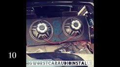 WORST CAR AUDIO INSTALLS / FAILS PART 2