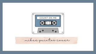 count on me cover mikee quintos