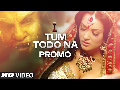 "'Tum Todo Na' PROMO | ""I"" | Aascar Films | A. R. Rahman | Shankar, Chiyaan Vikram"
